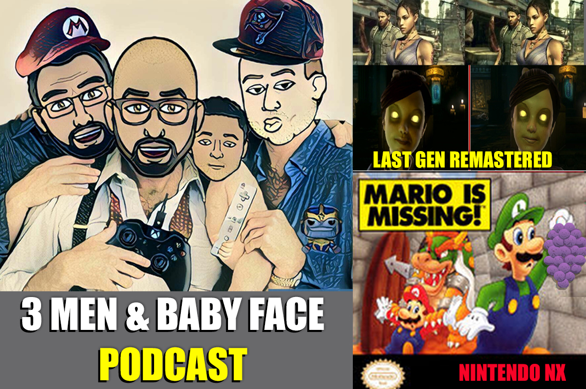3 men and a baby face Podcast 4 NX Dead ON Arrival PS4 XB1 Last Gen Remastered the Definitive Edition