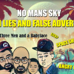 no-man-sky fail steam refunds false advertising 3 men and a baby face cosgamer